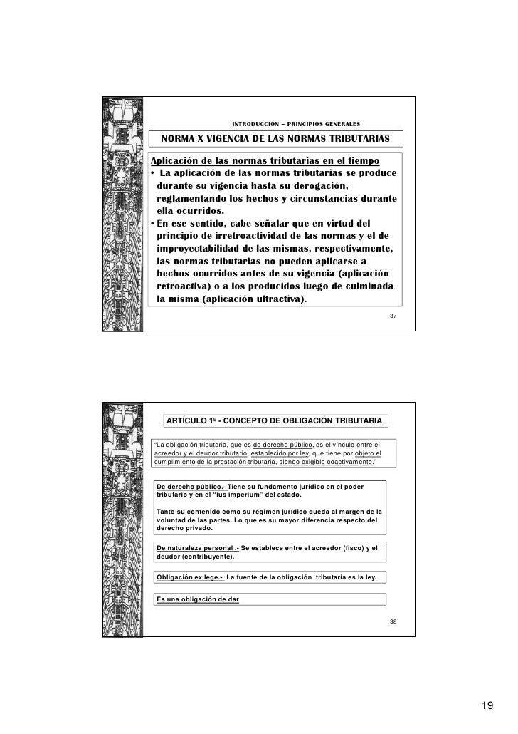 INTRODUCCIÓN – PRINCIPIOS GENERALES  NORMA X VIGENCIA DE LAS NORMAS TRIBUTARIASAplicación de las normas tributarias en el ...