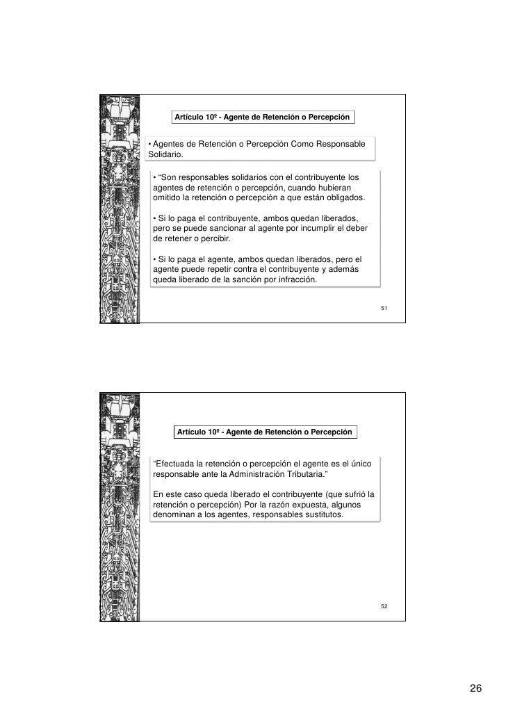"""Artículo 10º - Agente de Retención o Percepción• Agentes de Retención o Percepción Como ResponsableSolidario. • """"Son respo..."""