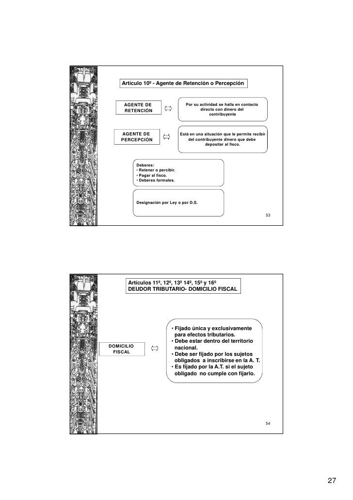 Artículo 10º - Agente de Retención o Percepción     AGENTE DE                        Por su actividad se halla en contacto...