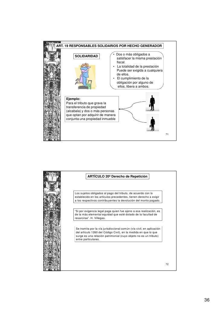 ART. 19 RESPONSABLES SOLIDARIOS POR HECHO GENERADOR                                       • Dos o más obligados a         ...