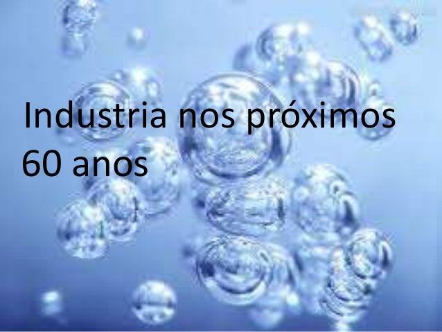 Industria nos próximos 60 anos