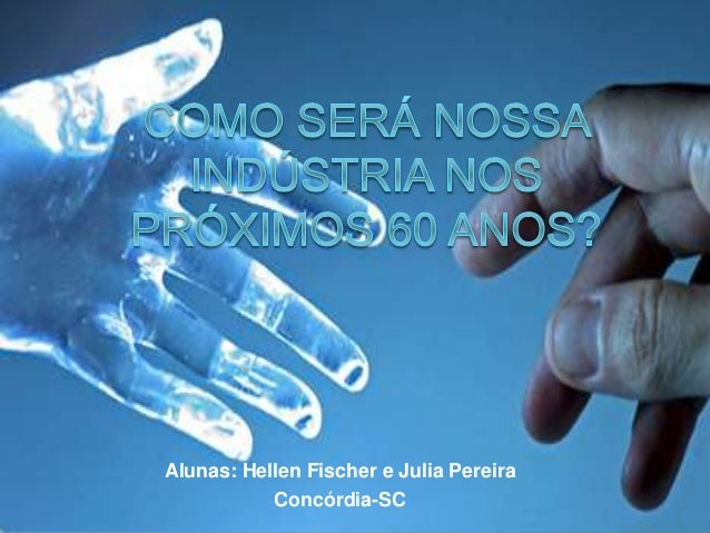 Alunas: Hellen Fischer e Julia Pereira Concórdia-SC