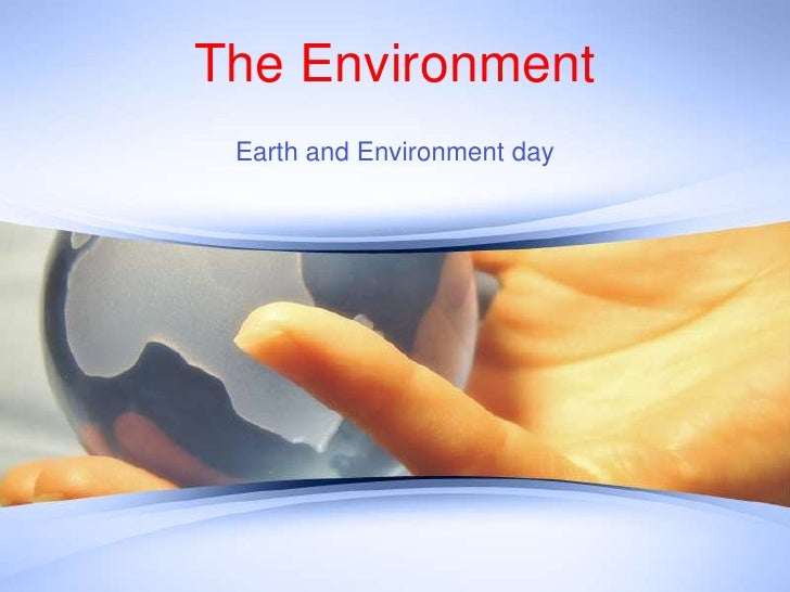 The Environment<br />Earth and Environment day<br />