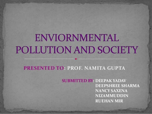 PRESENTED TO: PROF. NAMITA GUPTA SUBMITTED BY: DEEPAK YADAV DEEPSHREE SHARMA NANCY SAXENA NIZAMMUDDIN RUEHAN MIR