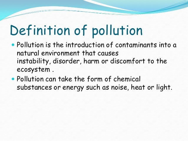 pollution defination 2018-06-14  solid waste means any garbage, refuse, sludge from a wastewater treatment plant, water supply treatment plant, or air pollution control facility and other discarded materials including solid, liquid, semi-solid, or contained.