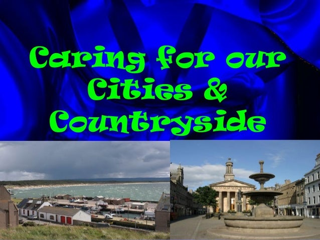 Caring for ourCities &Countryside