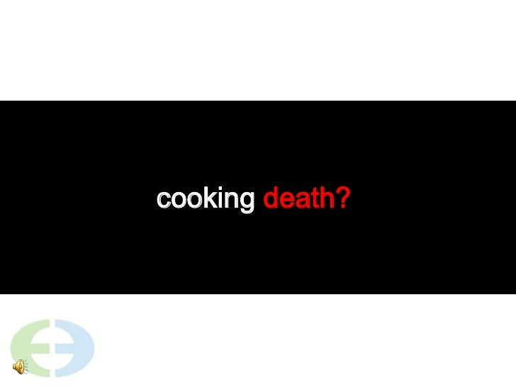 cooking death?<br />