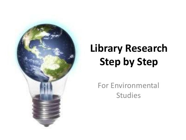 Library Research Step by Step For Environmental Studies