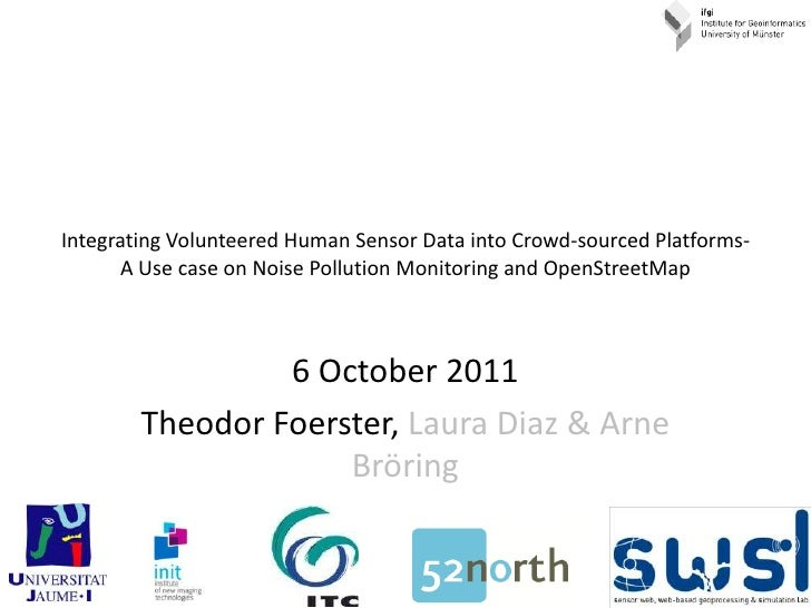 IntegratingVolunteered Human Sensor Data intoCrowd-sourcedPlatforms- A Usecase on Noise Pollution Monitoring andOpenStreet...