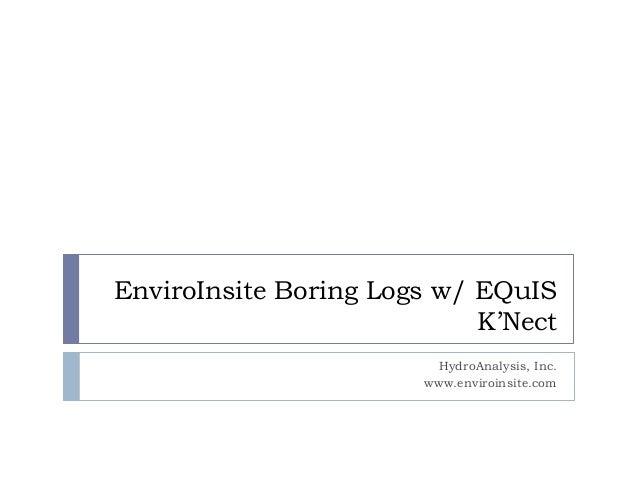 EnviroInsite Boring Logs w/ EQuIS K'Nect HydroAnalysis, Inc. www.enviroinsite.com