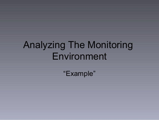 """Analyzing The Monitoring Environment """"Example"""""""