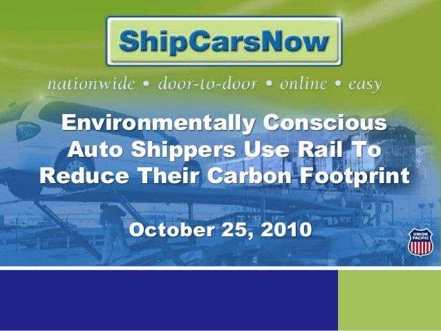 Environmentally Conscious Auto Shippers Use Rail To Reduce Their Carbon Footprint October 25, 2010