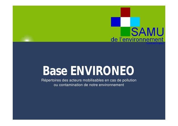 Base ENVIRONEORépertoires des acteurs mobilisables en cas de pollution      ou contamination de notre environnement