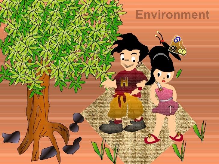 Environment   H   T