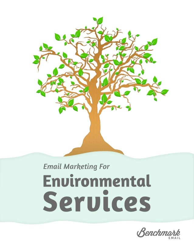"""Environmental Services: Growing Green Business through Email Marketing Foreword """"We cannot command Nature except by obeyin..."""