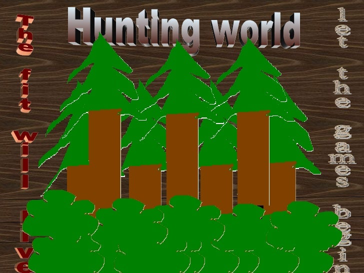 The fit will live let the games begin Hunting world