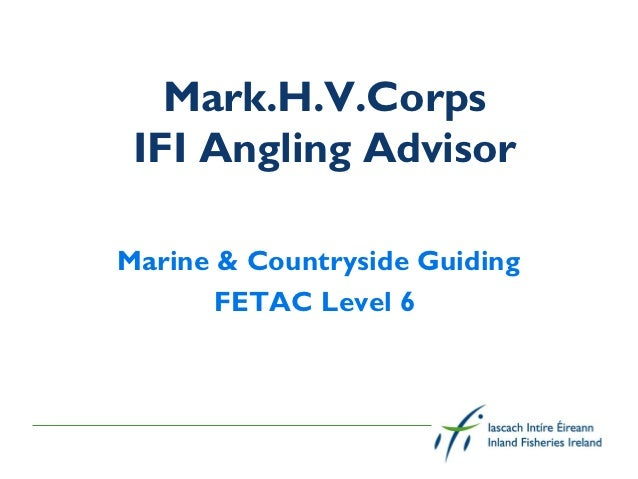 Mark.H.V.Corps IFI Angling AdvisorMarine & Countryside Guiding       FETAC Level 6