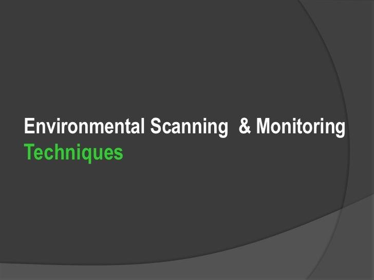 Environmental Scanning  & MonitoringTechniques<br />