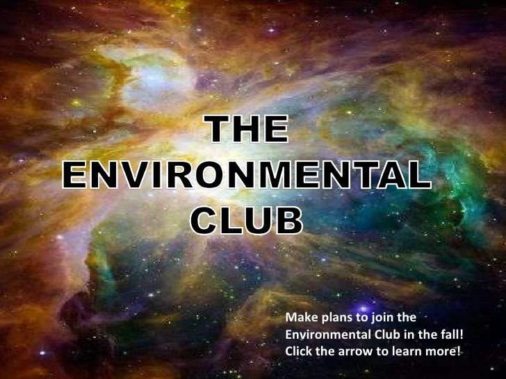 Make plans to join the Environmental Club in the fall! Click the arrow to learn more!