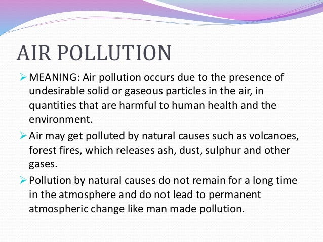 air pollution 3 essay Essay # 3 meaning of air pollution: air pollution may be defined as any atmospheric condition in which certain substances are present in such concentrations that.