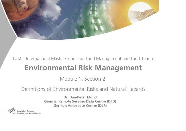 TUM – International Master Course on Land Management and Land Tenure       Environmental Risk Management                  ...