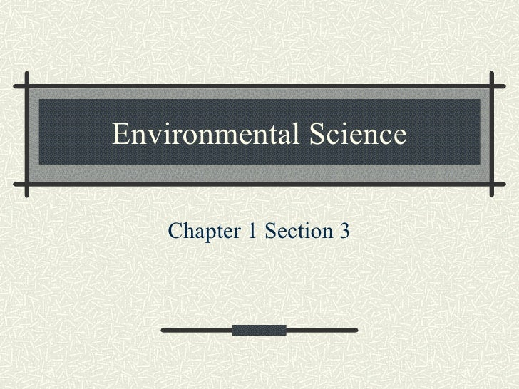 Environmental Science Chapter 1 Section 3