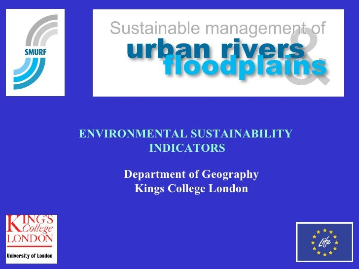 ENVIRONMENTAL SUSTAINABILITY  INDICATORS Department of Geography Kings College London