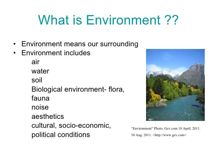 environment is our surrounding In this age of environmental concern individuals are outwardly interested in the  healthy state of their surroundings as populations increase and.