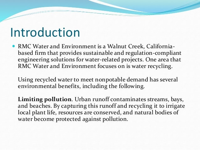 benefits of recycling water Water recycling water recycling is the treating and manag-ing of municipal, industrial, or agricultural benefits of recycled water for many communities, an investment in recycled water could help solve other problems it can be used to.