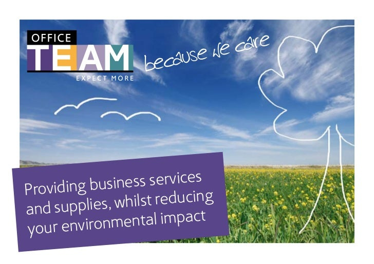 sProviding business serviceand supplies , whilst reducingyour enviro nmental impact