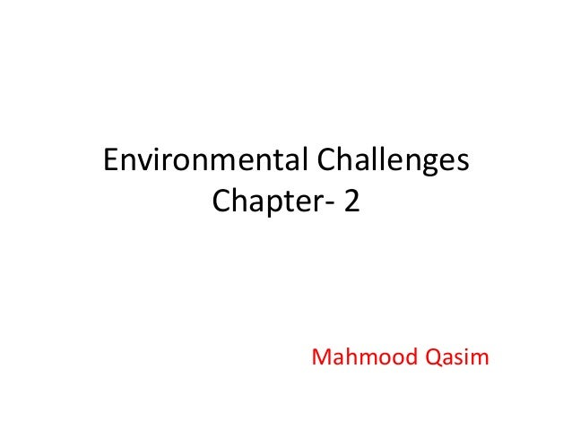 Environmental Challenges Chapter- 2 Mahmood Qasim