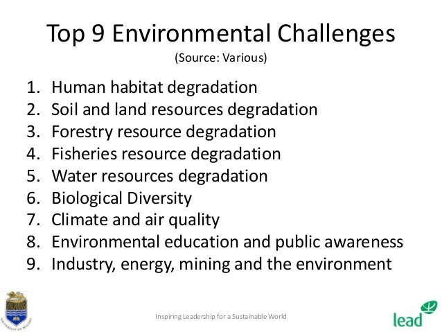 tourism and environmental degradation problems and challenges In analytical terms, sustainable development thus invokes those issues surrounding human socie- ties and their activities, which can ultimately be specified in terms of two kinds of relations – hu- man-human and human-natural environment relations the economy of the developing countries, aiming to pursue tourism, as a.