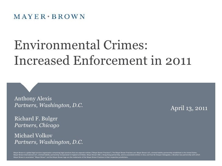 Environmental Crimes: Increased Enforcement in 2011<br />Anthony AlexisPartners, Washington, D.C.<br />Richard F. Bulger P...
