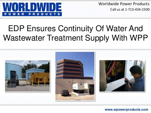EDP Ensures Continuity Of Water And Wastewater Treatment Supply With WPP Worldwide Power Products www.wpowerproducts.com C...