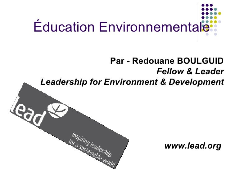 Éducation Environnementale                Par - Redouane BOULGUID                          Fellow & LeaderLeadership for E...