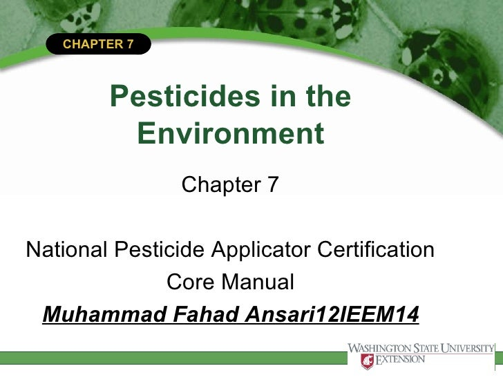 CHAPTER 7        Pesticides in the         Environment                Chapter 7National Pesticide Applicator Certification...