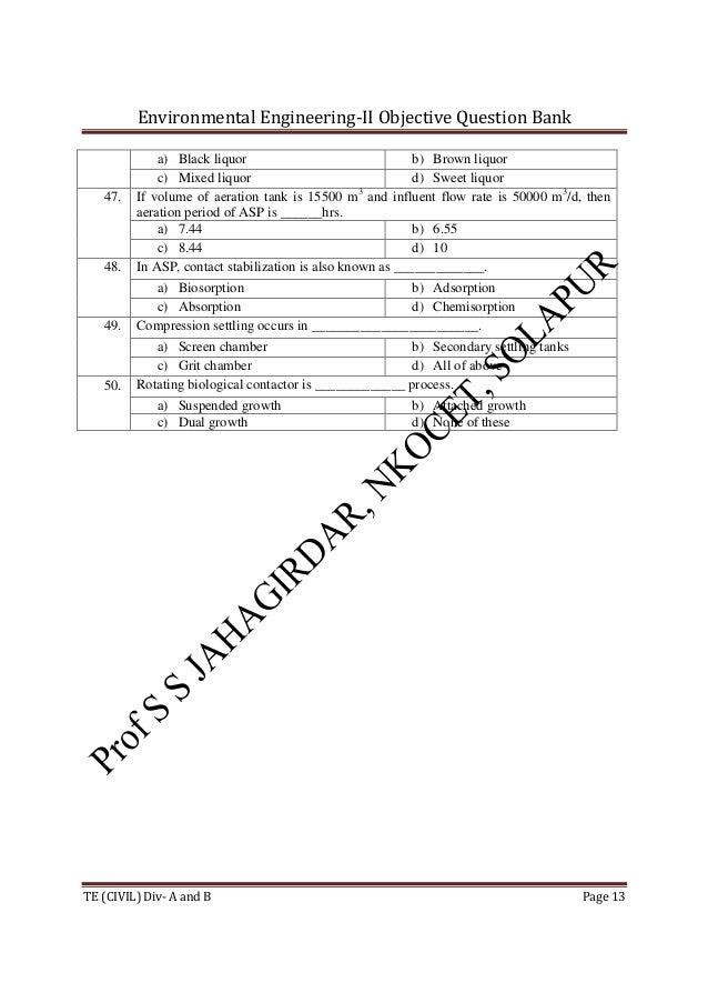 Environmental Engineering-II Objective Question Bank TE (CIVIL) Div- A and B Page 13 a) Black liquor b) Brown liquor c) Mi...