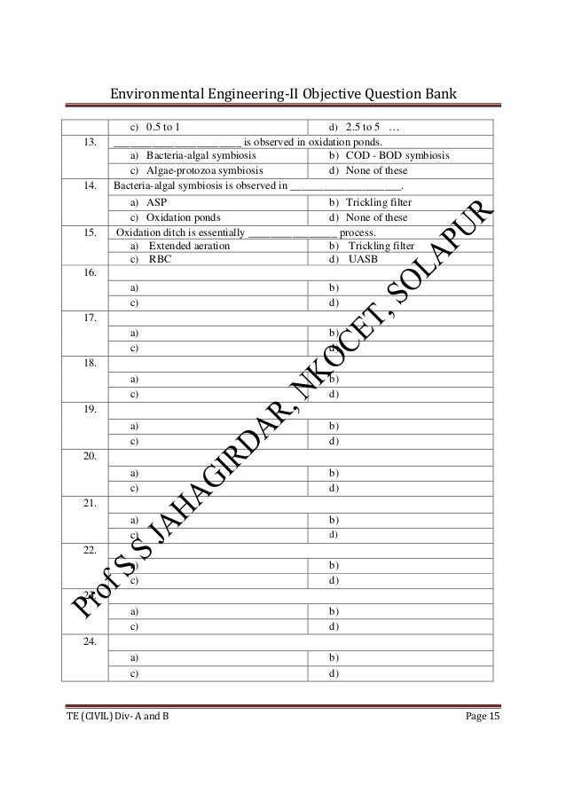 Environmental Engineering-II Objective Question Bank TE (CIVIL) Div- A and B Page 15 c) 0.5 to 1 d) 2.5 to 5 … 13. _______...