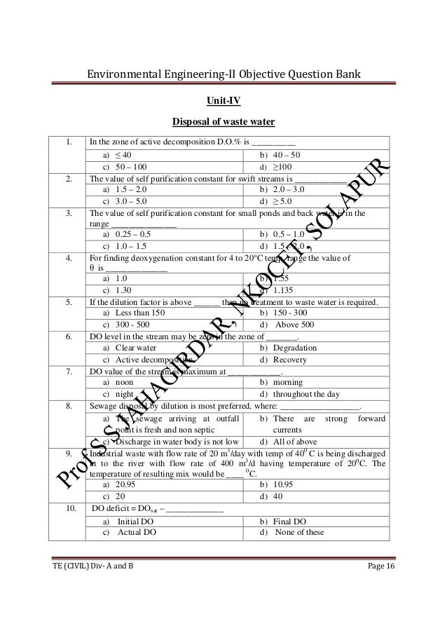 Environmental Engineering-II Objective Question Bank TE (CIVIL) Div- A and B Page 16 Unit-IV Disposal of waste water 1. In...