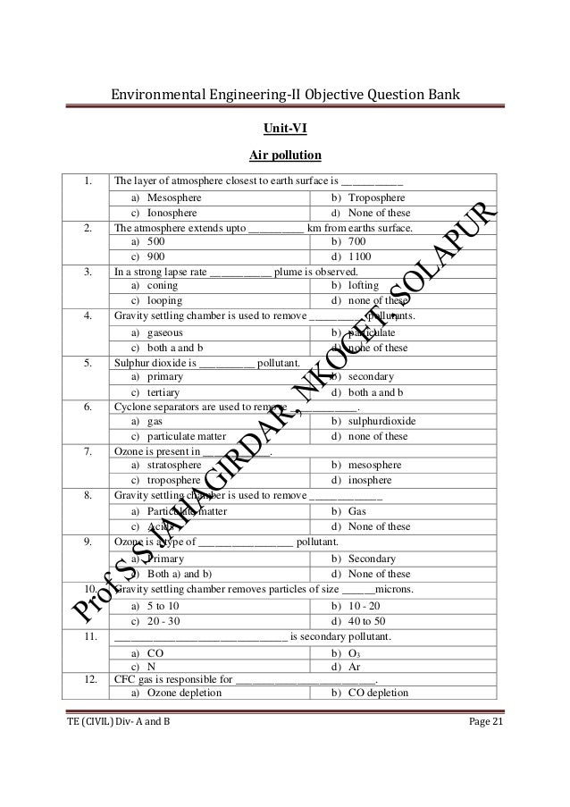 Environmental Engineering-II Objective Question Bank TE (CIVIL) Div- A and B Page 21 Unit-VI Air pollution 1. The layer of...