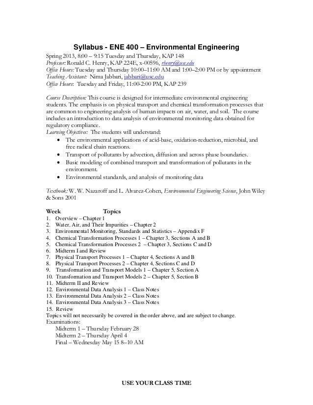 Syllabus - ENE 400 – Environmental EngineeringSpring 2013, 8:00 – 9:15 Tuesday and Thursday, KAP 148Professor: Ronald C. H...