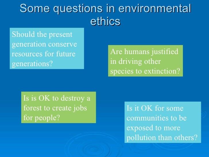Environmental ethics Slide 3