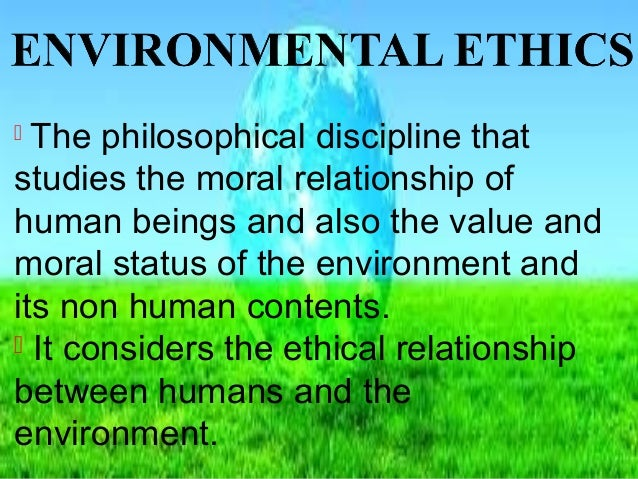 Environmental ethics and mangment