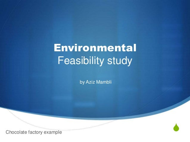 S Environmental Feasibility study by Aziz Mambli Chocolate factory example