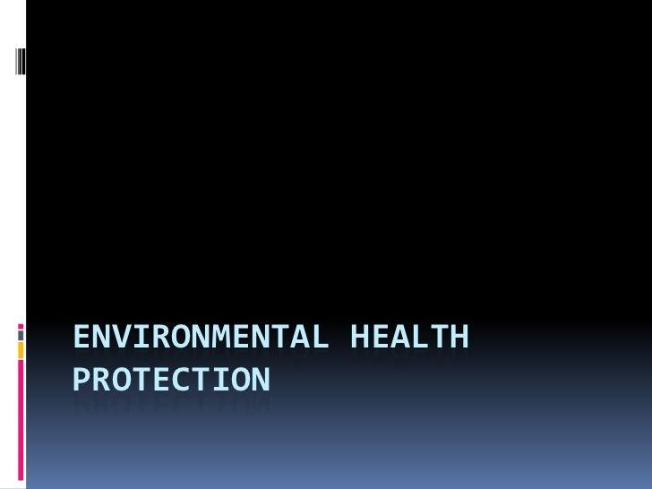 Environmental Health Protection<br />