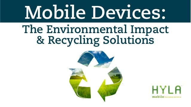 The Environmental Impact & Recycling Solutions Mobile Devices: