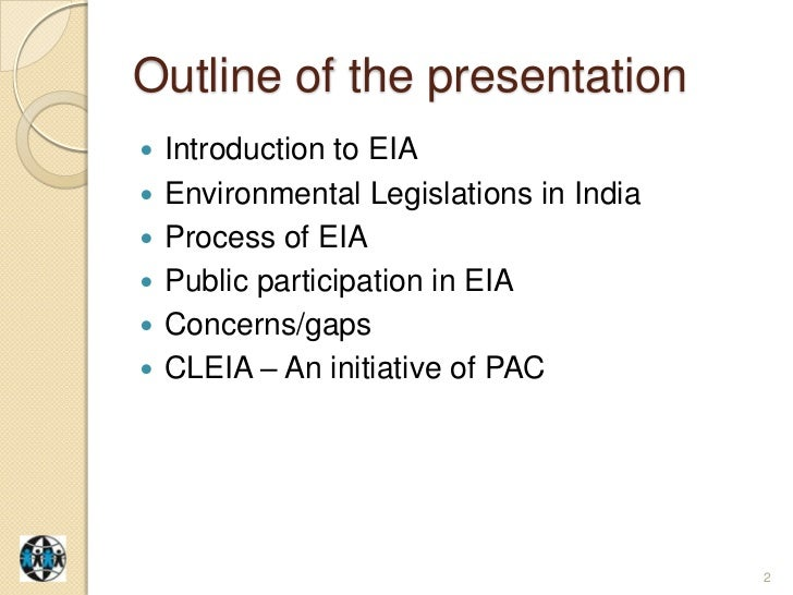 public involvement in eia Environmental impact assessment procedures and to know about and participate in (pertinent)  this is the most comprehensive means of public involvement.