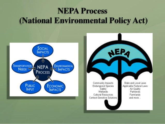 analysis of the national environmental policy act Chapter iii - national environmental policy act  passed the national environmental policy act of 1969 (nepa)  assisting in the nepa analysis at the earliest.