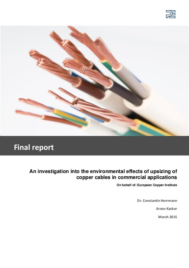 An investigation into the environmental effects of upsizing of copper cables in commercial applications On behalf of: Euro...