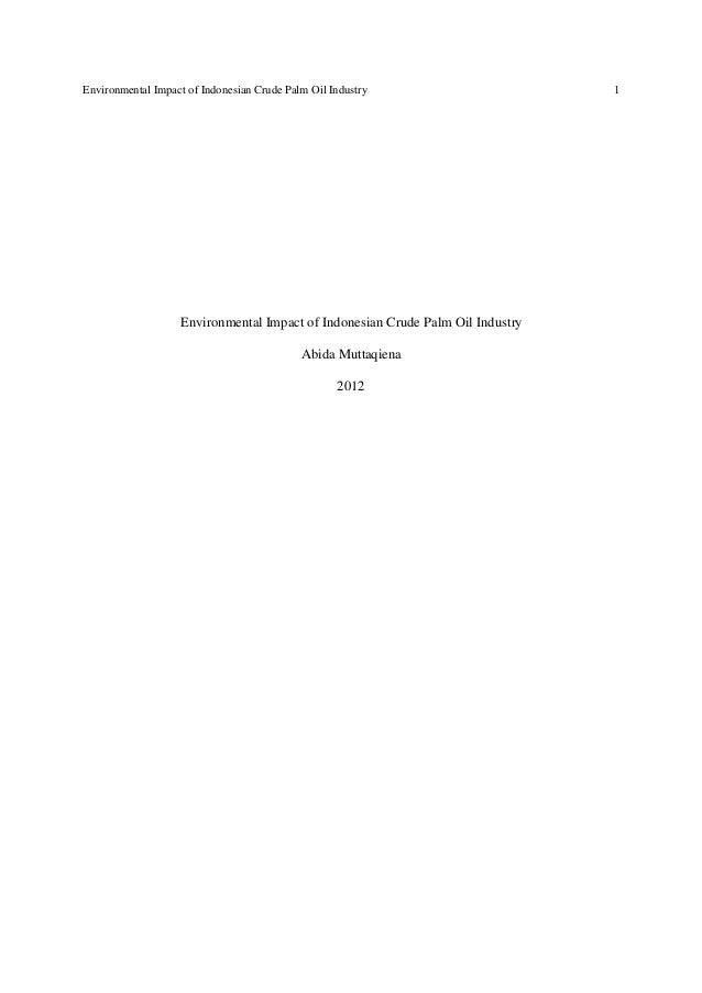 Environmental Impact of Indonesian Crude Palm Oil Industry  Environmental Impact of Indonesian Crude Palm Oil Industry Abi...